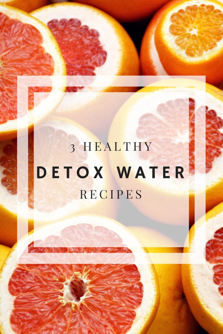 3 HEALTHY DETOX WATER RECIPES